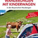 Die schönsten Wanderungen mit Kinderwagen–>Mit Verlosung!