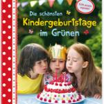 Die schönsten Kindergeburtstage im Grünen: Wildnis, Wasserspaß und Piraten