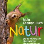 Kosmos Naturbuch für Kinder: 150 heimische Tiere, Pflanzen und Pilze