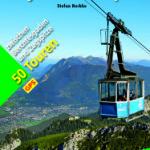 Seilbahn Wanderungen in den Bayerischen Alpen:Eine Buchbesprechung