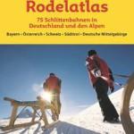 Rodelführer von Stefan Herbke: 75 Rodelbahnen in den Alpen