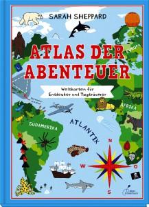 Ein Kinderbuch für alle die mehr über die Welt wissen wollen: Atlas der Abenteuer. Foto (c) klettverlag