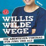 Willis wilde Wege Tour 2018: Abenteuerlust auf der Bühne in Memmingen und anderswo