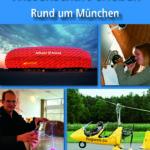 Rezension: Der Rother Erlebnisführer »Technik und Wissenschaft erleben – Rund um München«!
