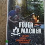 Buchbesprechung: Feuer machen, Schnitzen, Wildnis, Wald und Alpen
