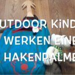 Outdoor Kinder werken: Einen Kleiderhaken der wirklich hält!