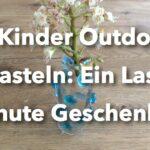 Kinder Outdoor basteln: Last Minute Geschenk!