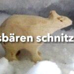 Schnitzen für Kinder: Ein Eisbär