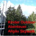 Kinder Outdoor Abenteuer: Allgäu Skywalk