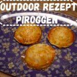 Outdoor kochen für Kinder: Piroggen schmecken draußen am besten