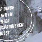 Winter Kinder Outdoor Abenteuer die Ihr ausprobieren müsst!