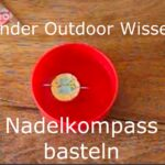 Kinder Outdoor Wissen: Nadelkompass basteln