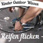 Kinder Outdoor Wissen: Reifen flicken