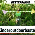 Kinder Outdoor Experiment: Wetterfahne