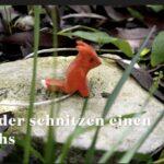 Schnitzen für Kinder: Ein Fuchs